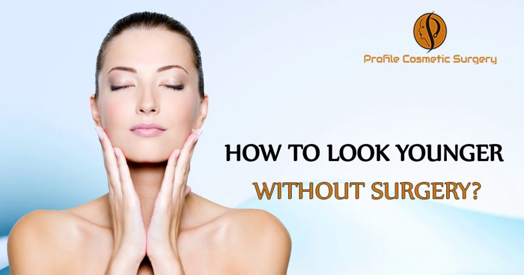 How to Look Younger without Surgery