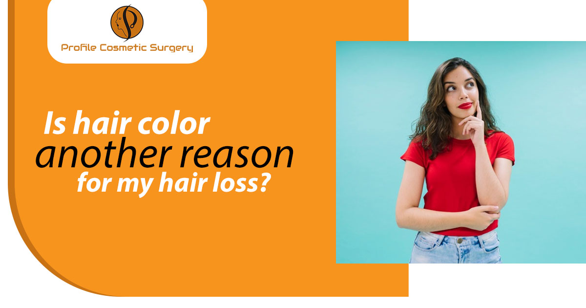 Is hair color another reason for my hair loss