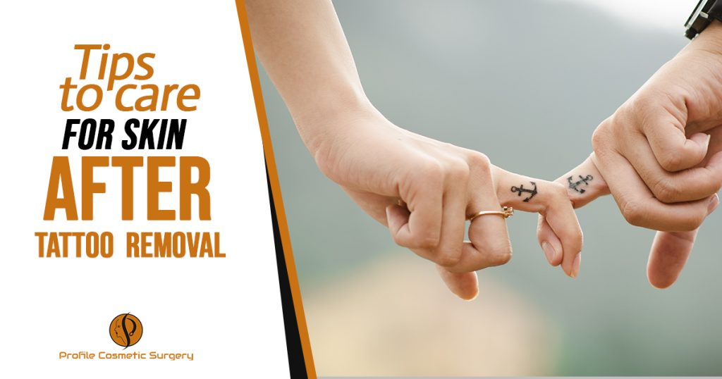 Tips to care for skin after tattoo removal
