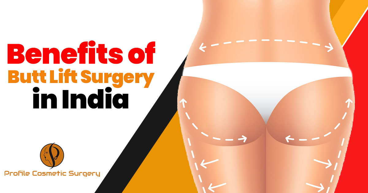 Benefits of Butt Lift Surgery in India