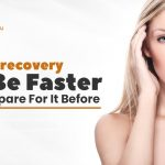 Facelift recovery can be faster if you prepare for it before