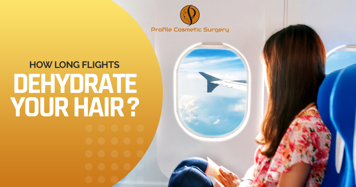 Is it true that long flights dehydrate your hair and how to get rid of it?