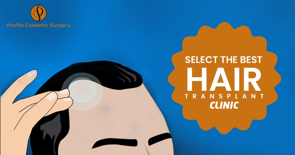 Select the best Hair Transplant Clinic - Profile Cosmetic Surgery Centre Punjab