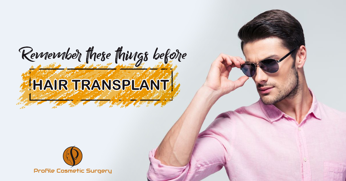 What do you need to keep in mind before undergoing the hair transplant?