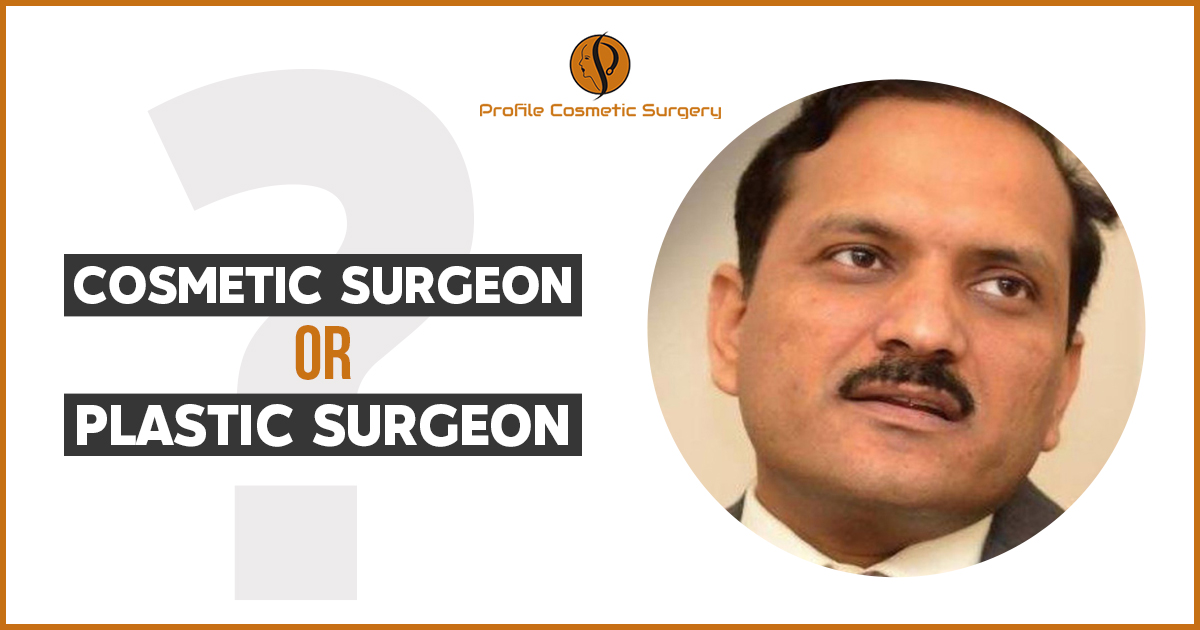 What is the difference between a Cosmetic surgeon and a Plastic surgeon?