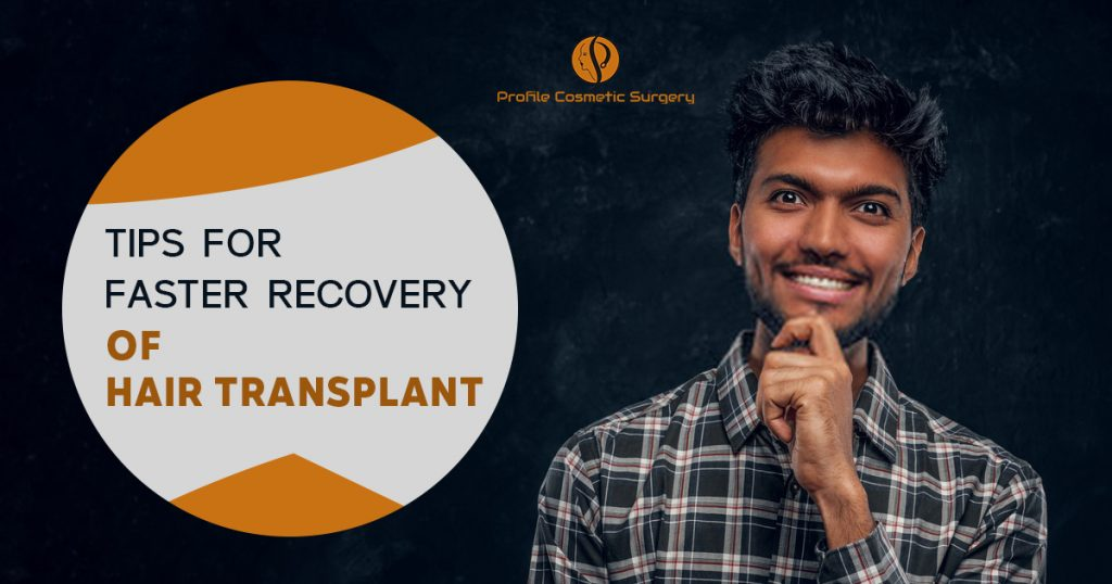 Tips for faster recovery of hair transplant
