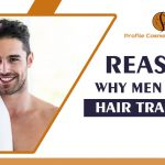 Reasons why men choose hair transplant - Profile Cosmetic Surgery Centre