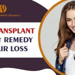 Hair transplant is a great remedy for hair loss