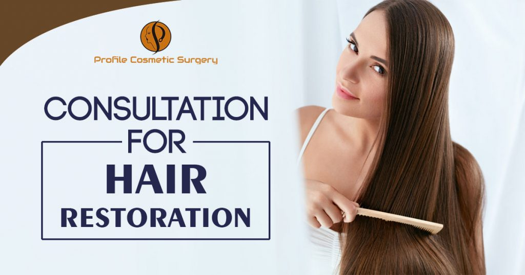Consultation for Hair Restoration - Profile Cosmetic Surgery Centre Punjab