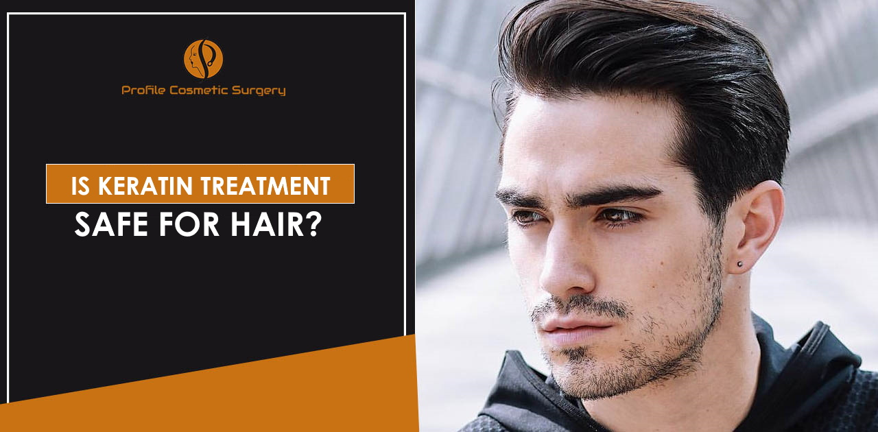 Is Keratin treatment safe for hair?