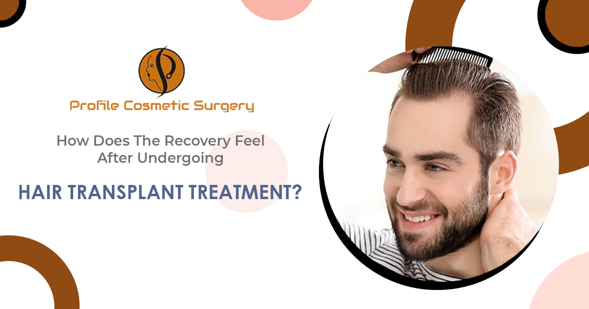 How does the recovery feel after undergoing hair transplant treatment?