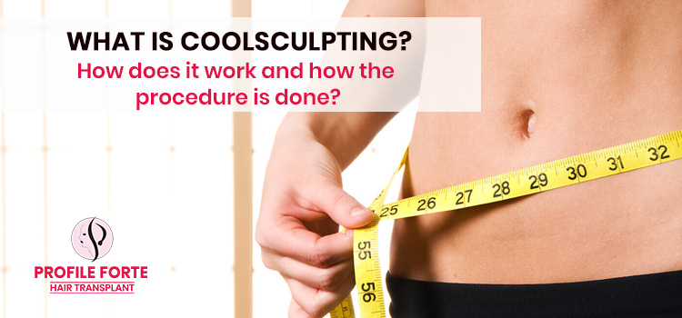 What is coolsculpting? How does it work and how the procedure is done?