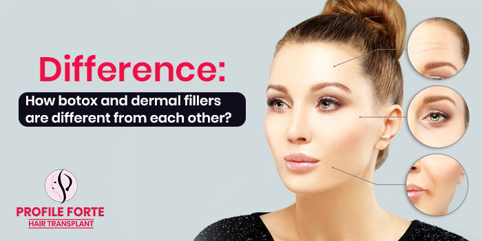 Difference How botox and dermal fillers are different from each other