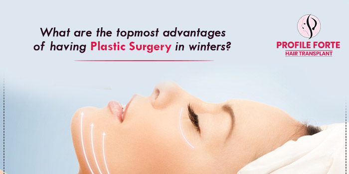 What are the topmost advantages of having plastic surgery in winters?
