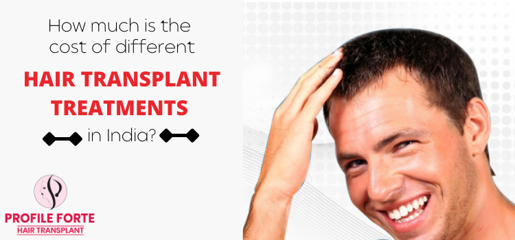 How much is the cost of different hair transplant treatments in India?