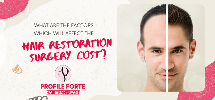 What are the factors which will affect the hair restoration surgery cost?